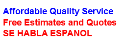 Affordable Quality Service Free Estimates and Quotes SE HABLA ESPANOL