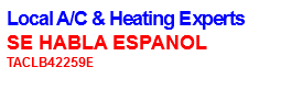 Local A/C & Heating Experts SE HABLA ESPANOL TACLB42259E